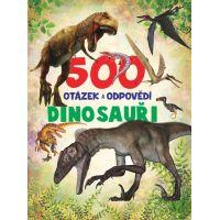 Sun 500 otázek a odpovědí Dinosauři