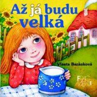 Až já budu velká Baránková, Vlasta; Baránková, Vlasta (FRAGMENT 0033032)