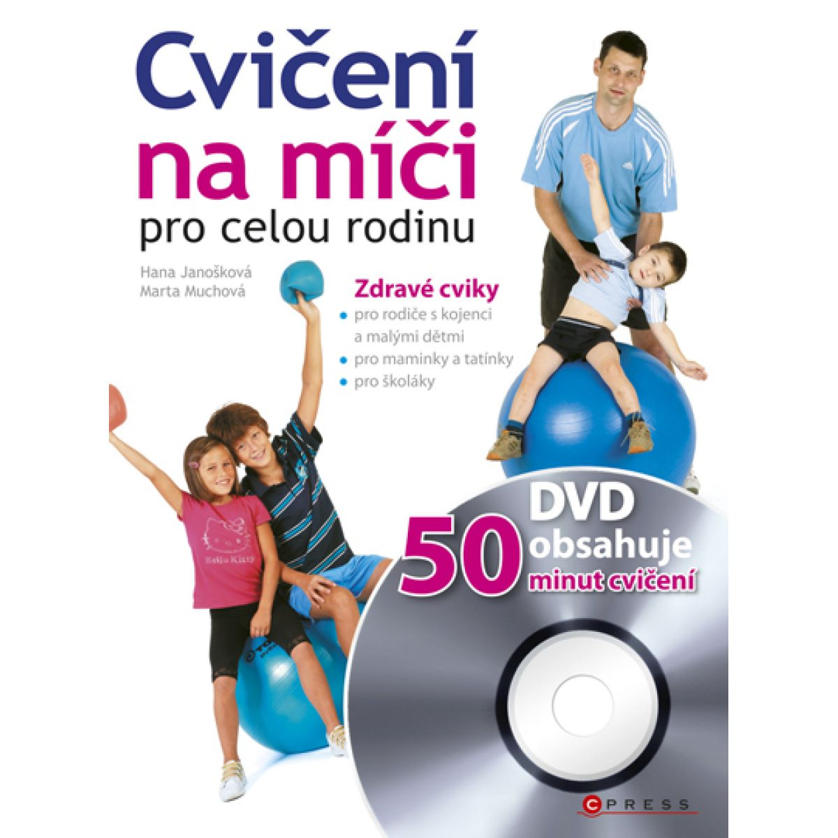 Cpress Cvičení na míči pro celou rodinu + DVD Marta Muchová, Hana Janošková