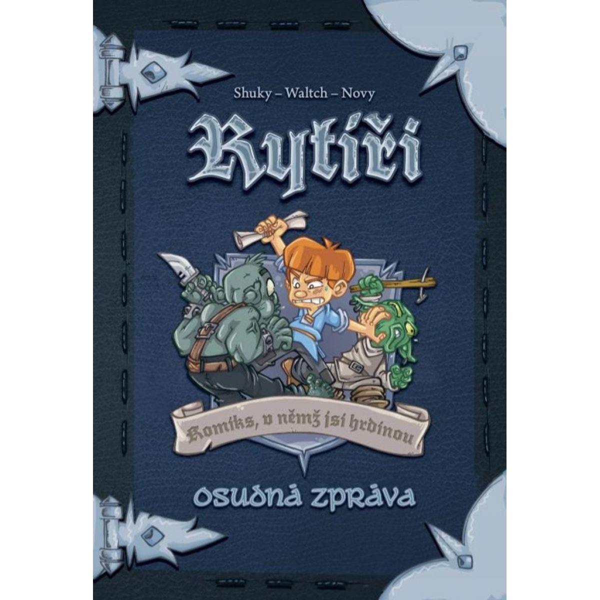 REXhry Komiks, v ktorom si hrdinom Rytieri 2 Osudná správa