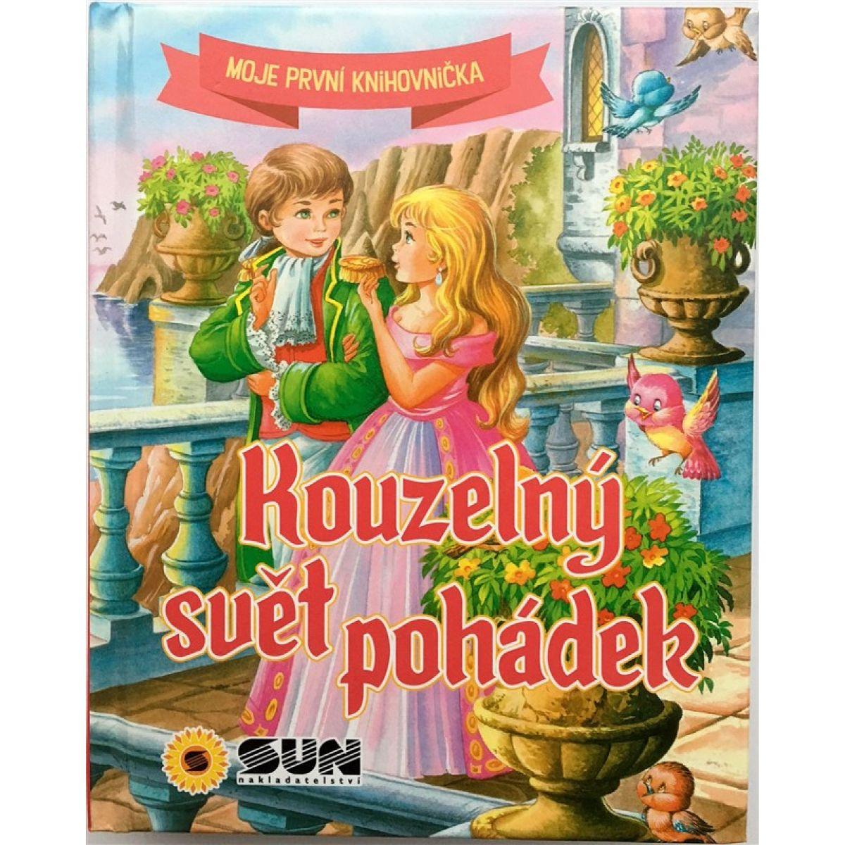 Sun kniha Kouzelný svět pohádek Nakladatelství SUN