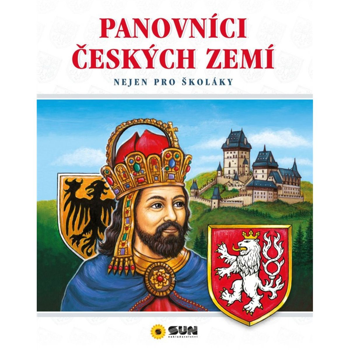 Sun Panovníci českých zemí Nejen pro školáky