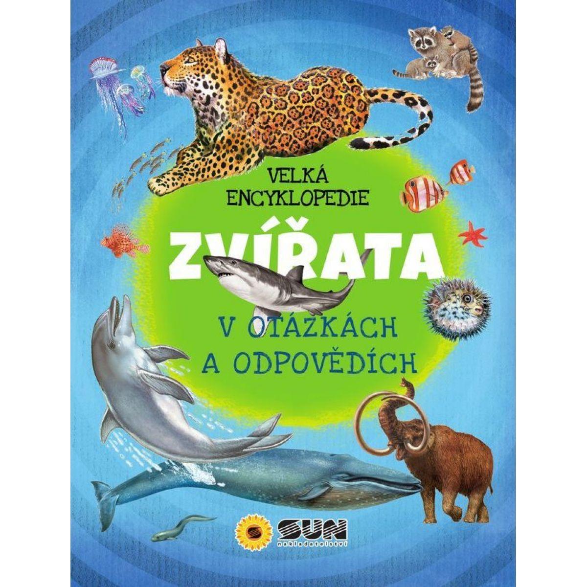 Sun Velká encyklopedie Zvířata v otázkách a odpovědích