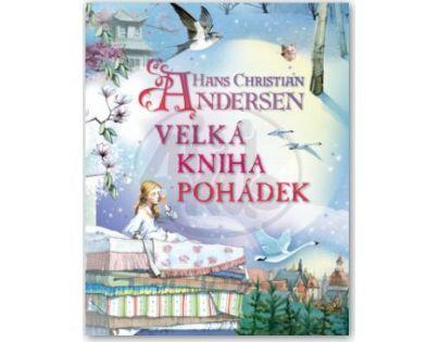 Svojtka Hans Christian Andersen Velká kniha pohádek