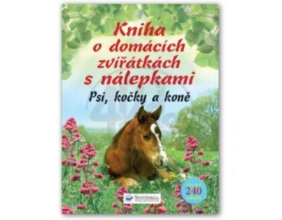 Svojtka 0100722 - Kniha o domácích zvířátkách s nálepkami - Psi, kočky a koně