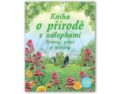 Svojtka 0087684 - Kniha o přírodě s nálepkami - Stromy, ptáci a květiny