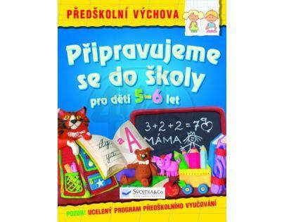 SVOJTKA & Co 0099235 - Připravujeme se do školy pro děti 5-6 let