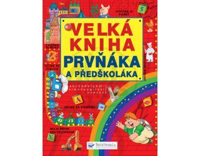 SVOJTKA & Co 0059108 - Velká kniha prvňáka a předškoláka